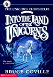Unicorn Chronicles Book I: Into the Land of the Unicorns by Bruce Coville (July 01,1995)