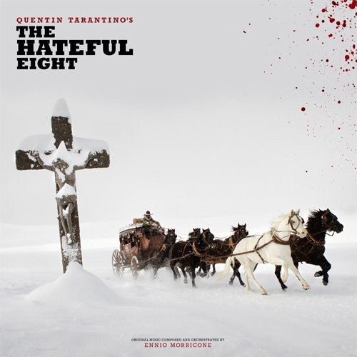 Quentin Tarantino's The Hateful Eight (Album) by Ennio Morricone