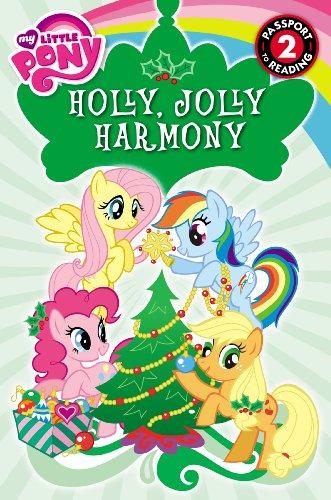 My Little Pony: Holly, Jolly Harmony (Passport to Reading Level 2) ()