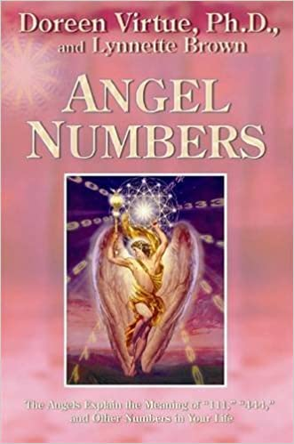 Angel Numbers: The Angels Explain the Meaning of