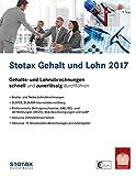 Stotax Gehalt und Lohn 2017, CD-ROM Gehalts- und Lohnabrechungen schnell und zuverlässig durchführen