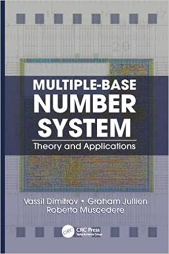 Multiple-Base Number System: Theory and Applications (Circuits and Electrical Engineering)
