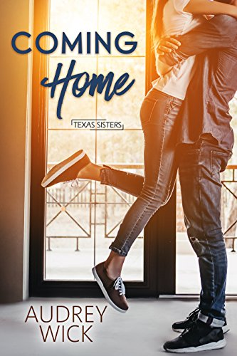 Home Coming Ideas (Coming Home (Texas Sisters Book)