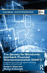 The Society for Worldwide Interbank Financial Telecommunication (SWIFT): Cooperative governance for network innovation, standards, and community (Global Institutions)