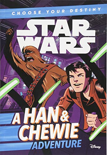 Star Wars: Choose Your Destiny (Book 1) A Han & Chewie Adventure (A Choose Your Destiny Chapter Book) (Lego Star Wars Choose Your Side)