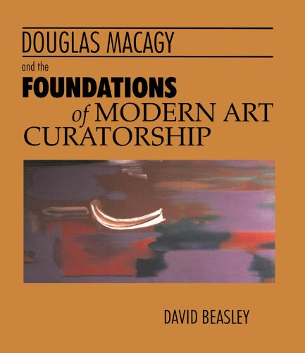 Douglas Macagy and the Foundations of Modern Art Curatorship por David Richard Beasley