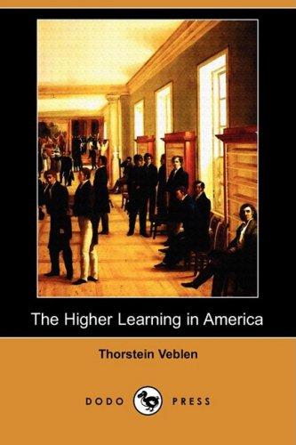 The Higher Learning in America (Dodo Press) [Thorstein Veblen] (Tapa Blanda)