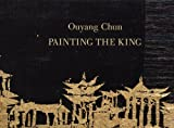 Ouyang Chun: Painting the King, Margrit Brehm, 9881890713