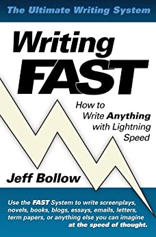 Writing FAST: How to Write Anything with Lightning Speed by [Bollow, Jeff]