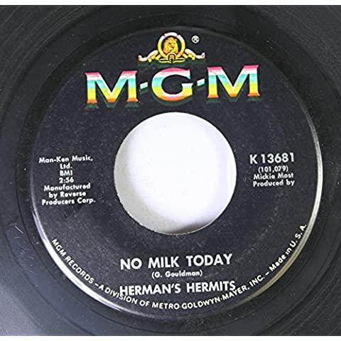 HERMAN'S HERMITS 45 RPM NO MILK TODAY / THERE'S A KIND OF HUSH - 45% Milk