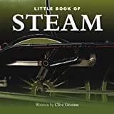 Little Book of Steam, Jon Stroud and Clive Groome, 1907803106