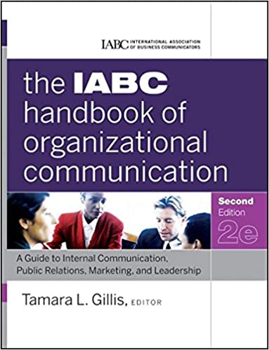 The iabc handbook of organizational communication a guide to the iabc handbook of organizational communication a guide to internal communication public relations marketing and leadership tamara gillis fandeluxe Choice Image