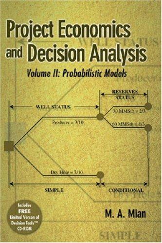 Project Economics and Decision Analysis, Volume 2:...