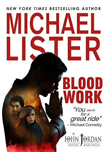 A haunting, unsolved murder: Did America's most notorious serial killer, Ted Bundy, kill Janet Leigh Lester?  BLOOD WORK: a John Jordan Mystery by Michael Lister