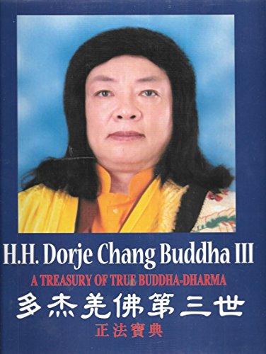 H. H. Dorje Chang Buddha III A Treasury of True Buddha-Dharma