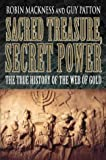 Sacred Treasure, Secret Power: The True History of the Web of Gold by Robin Mackness (2001-04-06)