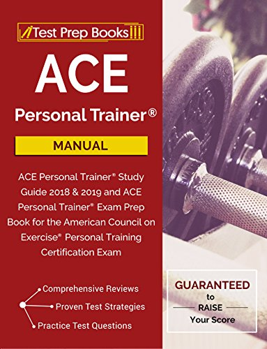 Ace Personal Trainer Manual Ace Personal Trainer Study Guide 2018 2019 And Ace Personal Trainer Exam Prep Book For The American Council On Exercise
