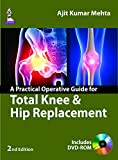 A Practical Operative Guide for Total Knee and Hip Replacement, Mehta, Ajit Kumar, 9351524825