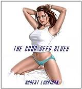 The Good Deed Blues