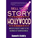 Sell Your Story to Hollywood: Writer's Pocket Guide to the Business of Show Business