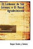 El Calderero de San Germán; o el Mutuo Agradecimiento, Gaspar Zavala y. Zamora, 1434670449