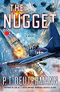 The Nugget: A Novel (P. T. Deutermann WWII Novels)