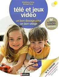Télé et jeux vidéo : Un bon dosage pour un bon usage par Madeleine Deny