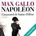L'immortel de Sainte-Hélène (Napoléon 4) Audiobook by Max Gallo Narrated by Jean-Marc Galéra
