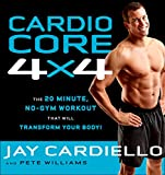 Cardio Core 4x4: The 20-Minute, No-Gym Workout That