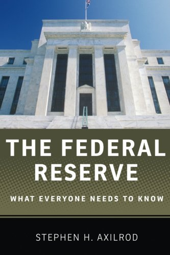 The Federal Reserve  What Everyone Needs To Know