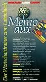 MemoDux. Felix B. CD-ROM für Windows 95/98/MacOS: Der Wortschatztrainer zum Lateinbuch. Interaktiv Latein lernen!