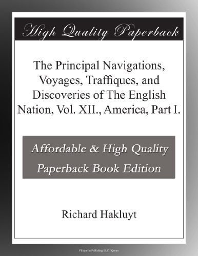 The-Principal-Navigations-Voyages-Traffiques-and-Discoveries-of-The-English-Nation-Vol-XII-America-Part-I