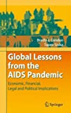 img - for Global Lessons from the AIDS Pandemic: Economic, Financial, Legal and Political Implications by Bradly J. Condon (2008-09-11) book / textbook / text book