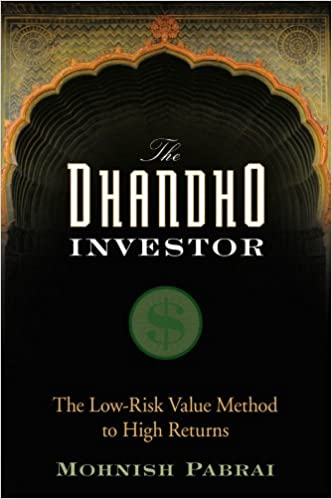 The Dhandho Investor The Low Risk Value Method To High Returns Mohnish Pabrai 9780470043899 Amazon Com Books