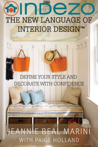 InDeZo: The New Language of Interior Design: Define Your Style and Decorate With Confidence by CreateSpace Independent Publishing Platform