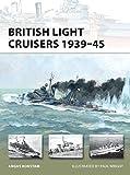 British Light Cruisers 1939-45 (New Vanguard, Band 196)