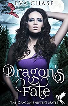 Dragon's Fate: A Reverse Harem Paranormal Romance (The Dragon Shifter's Mates Book 4) by [Chase, Eva]