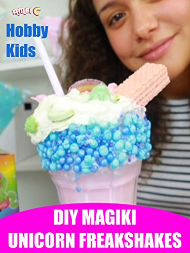 Hobby Kids DIY Magiki Unicorn Freakshakes]()