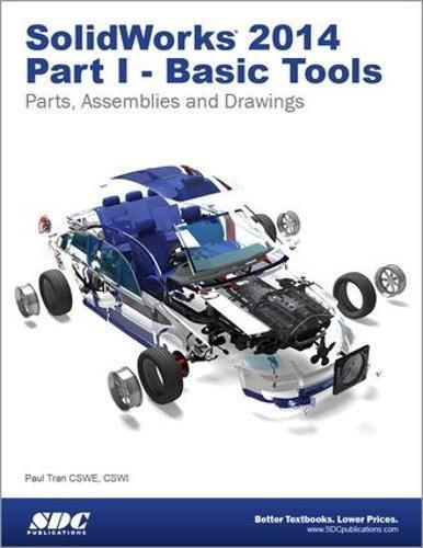 SolidWorks 2014 Part I - Basic Tools