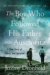 Book Cover: The Boy Who Followed His Father into Auschwitz: A True Story of Family and Survival