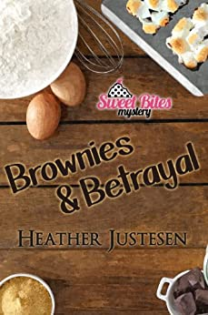 Brownies & Betrayal (Sweet Bites Mysteries, Book 1) by [Justesen, Heather]