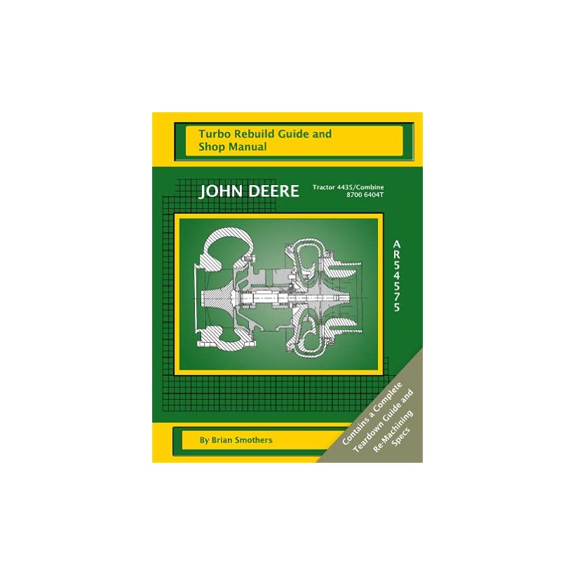 John Deere Tractor 4435/Combine 8700 6404T AR54575 Turbo Rebuild Guide and Shop Manual