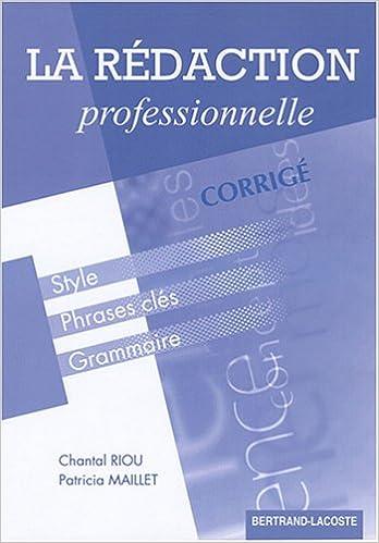Télécharger en ligne La rédaction professionnelle : Corrigé pdf, epub ebook