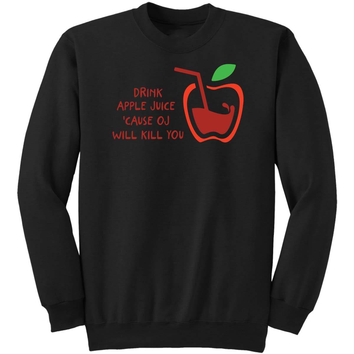 Drink Apple Juice 'Cause Oj Will Kill You Funny Gift Idea