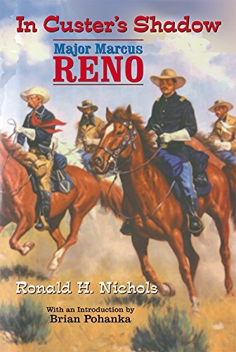 In Custer?? Shadow: Major Marcus Reno by Ronald H. Nichols - Mall Shopping Reno