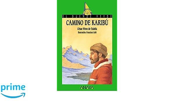 Amazon Com Camino De Karibu Karibu S Path Cuentos Mitos Y