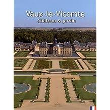 VAUX-LE-VICOMTE CHÂTEAU & JARDIN