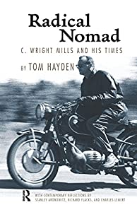 Radical Nomad: C. Wright Mills and His Times (Great Barrington Books) from Routledge