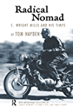 Radical Nomad: C. Wright Mills and His Times (Great Barrington Books)