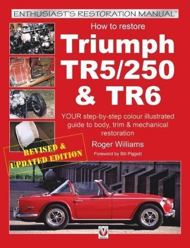 How to Restore Triumph TR5, TR250 & TR6 (Enthusiast's Restoration Manual)